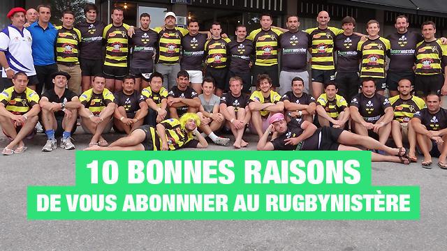 10 bonnes raisons de vous abonner au Rugbynistère !