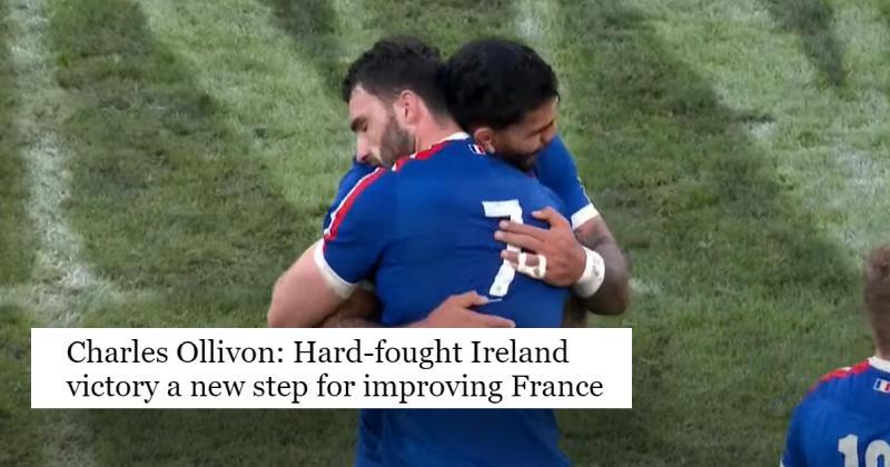 6 Nations. La presse irlandaise s'agenouille devant la performance des Bleus