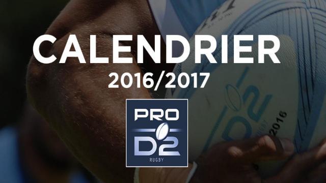PRO D2 : le calendrier de la saison 2016/2017