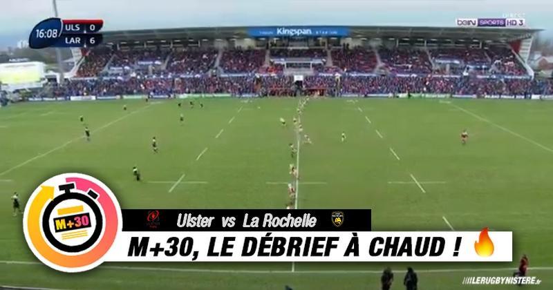 Champions Cup - 5e journée. Ulster vs La Rochelle. Le M+30 du Rugbynistère