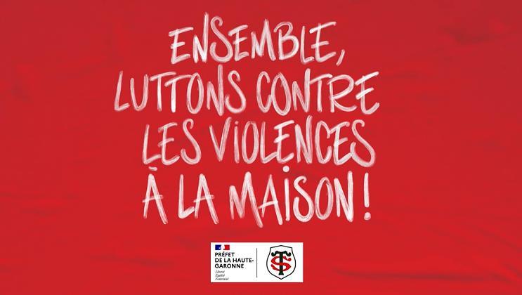 Comme le Stade Toulousain, luttons ensemble contre les violences à la maison [VIDÉO]