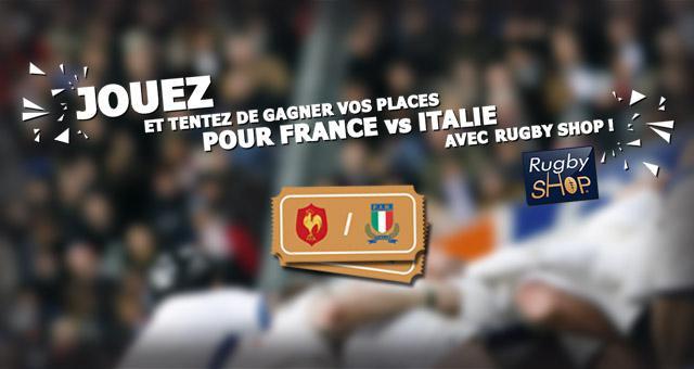 Jeu-Concours : Gagnez vos places pour France Italie avec Rugby sHop !