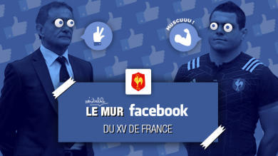 Le mur Facebook du XV de France de Guy Novès, épisode 12