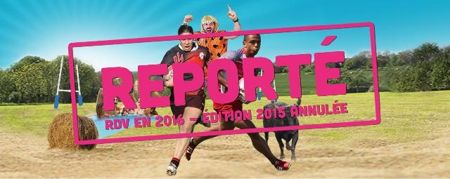 Rugby NO LIMIT : 2015 annulé, la première est reportée à 2016 !