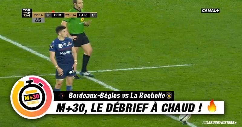 Top 14 - 13e journée. UBB vs La Rochelle - Le M+30 du Rugbynistère