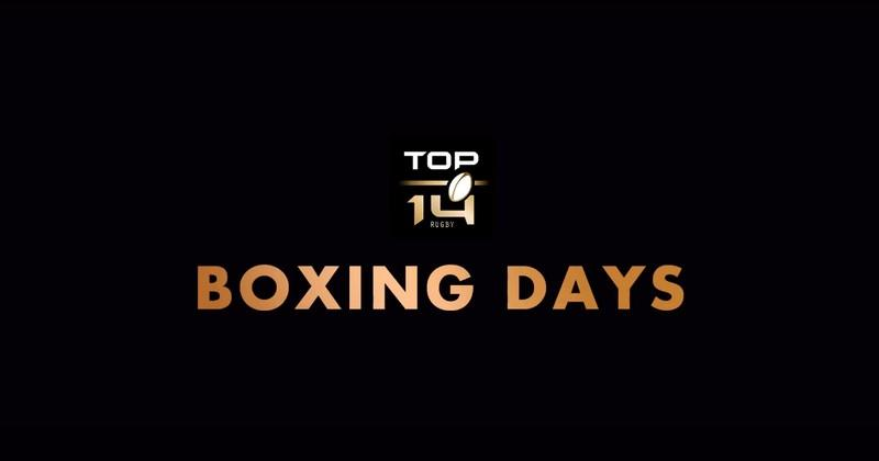 Top 14/Pro D2 - Les dates des Boxing Days et des Fan Days fixées